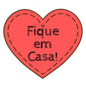 FIQUE EM CASA!